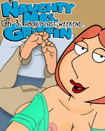 Naughty Mrs. Griffin 3- About Last Weekend
