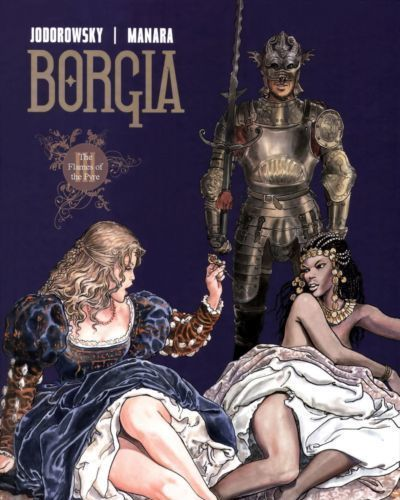 [Alejandro Jodorowsky & Milo Manara] Borgia #3 - The Flames of the Pyre [English]