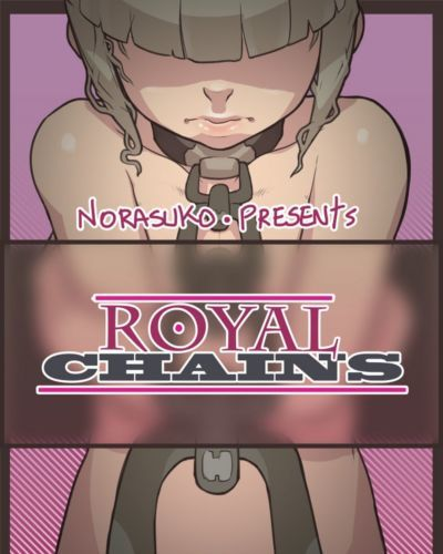 Norasuko- Royal Chains