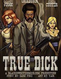 BlacknWhite- True Dick